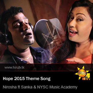Hope 2015 Theme Song - Nirosha ft Sanka & NYSC Music Academy