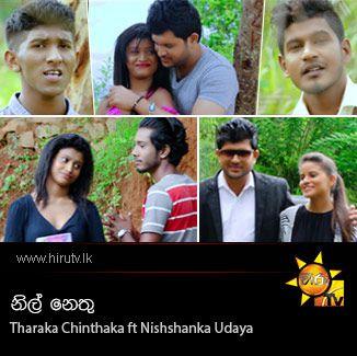 Nil Nethu - Tharaka Chinthaka ft Nishshanka Udaya