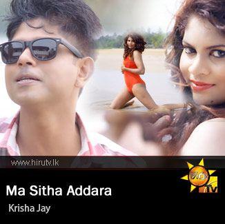 Ma Sitha Addara - Krisha Jay